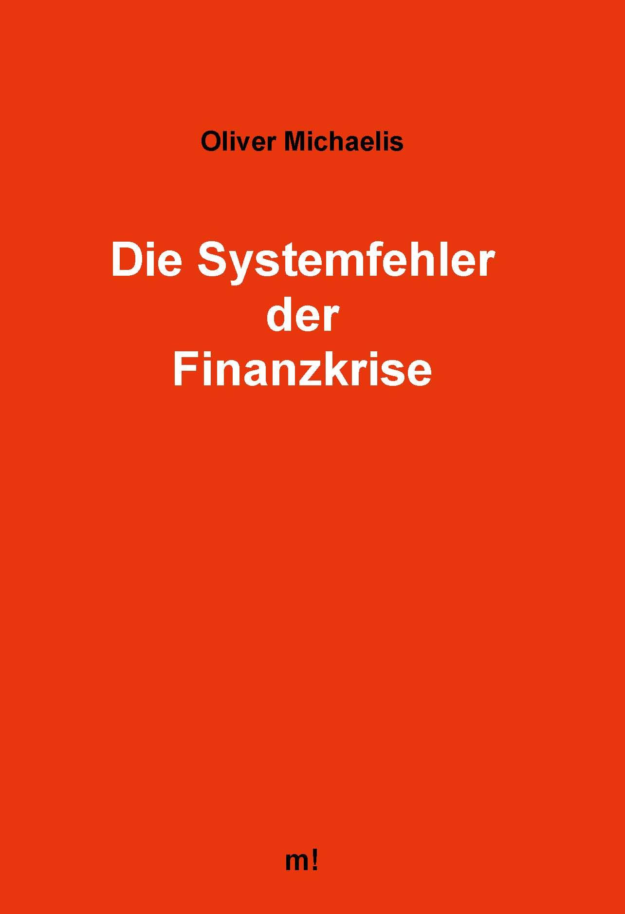 Michaelis: Die Systemfehler der Finanzkrise